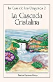 La Cascada Cristalina (La Casa de los Dragones nº 2) (Spanish Edition)