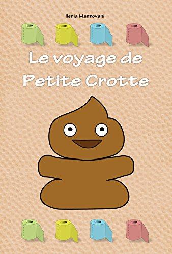 Le Voyage de Petite Crotte (sur papier toilette recyclé !)