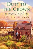 Front cover for the book Duty to the Crown by Aimie K. Runyan