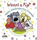 Wusel und Pip - Meine Kindergarten-Freunde