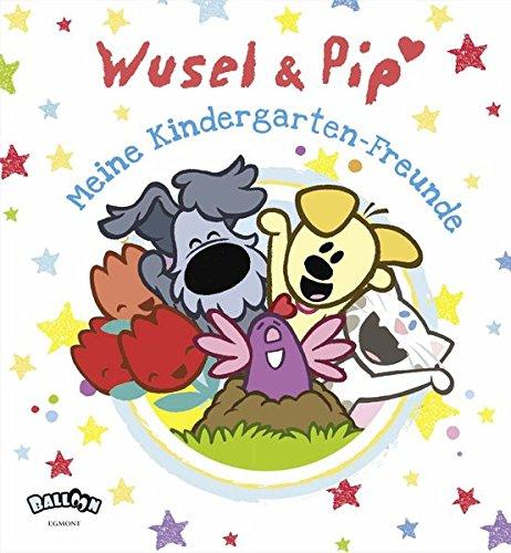 Preisvergleich Produktbild Wusel und Pip - Meine Kindergarten-Freunde