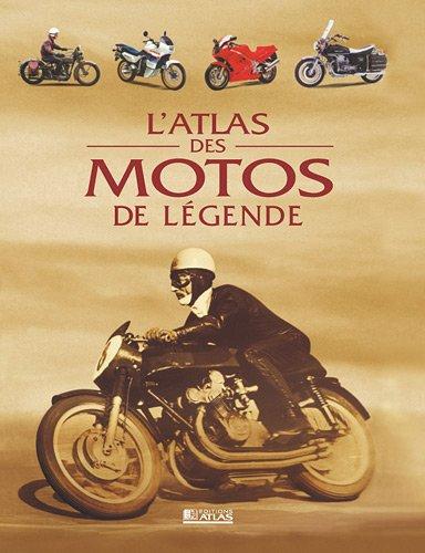 Atlas des motos de légende par Collectif