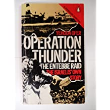 Operation Thunder: the Entebbe Raid: The Israelis' Own Story