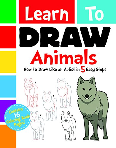 Learn to Draw Animals: How to Draw Like an Artist in 5 Easy Steps