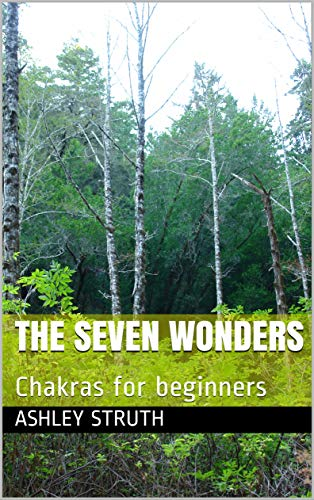 The seven wonders: Chakras for beginners (English Edition)