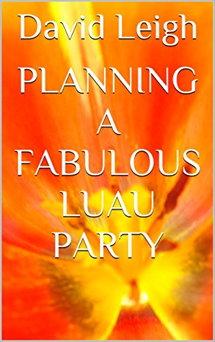 Planning A Fabulous Luau Party (English Edition)