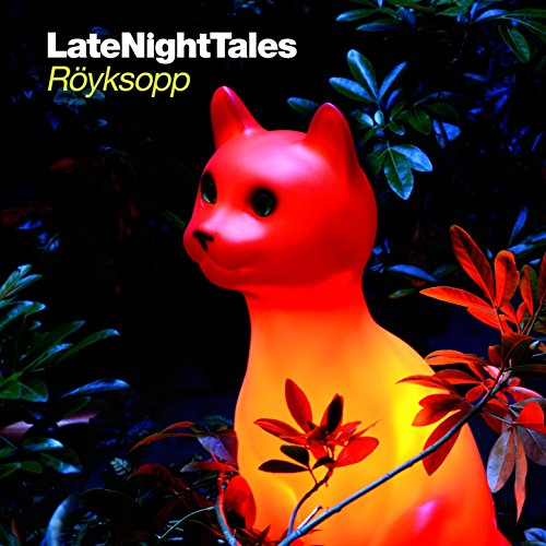 Late Night Tales: Röyksopp