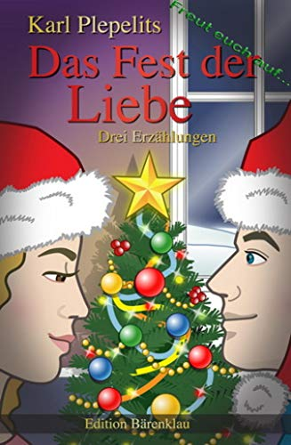 Freut Euch Auf Das Fest Der Liebe Drei Erzählungen Ebook Karl