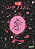 Was verbirgt Cara Winter? (Cornwall College, Band 1)