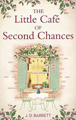 The Little Café of Second Chances: a heartwarming tale of secret recipes and a second chance at love