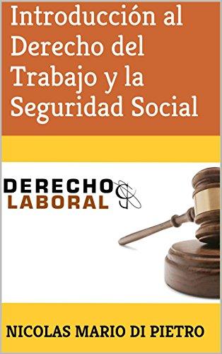 Introducción al Derecho del Trabajo y la Seguridad Social por Nicolas Mario Di Pietro