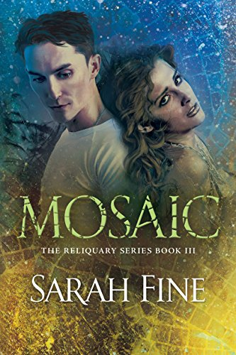 Mosaic (Reliquary Series Book 3) by [Fine, Sarah]