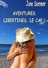 Aventures libertines, le Cap ! par June Summer