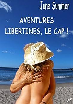 Aventures libertines, le Cap ! par [Summer, June]