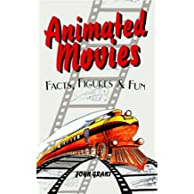 Animated Movies: Facts, Figures and Fun (Facts, Figures & Fun) by John Grant (2006-10-02)