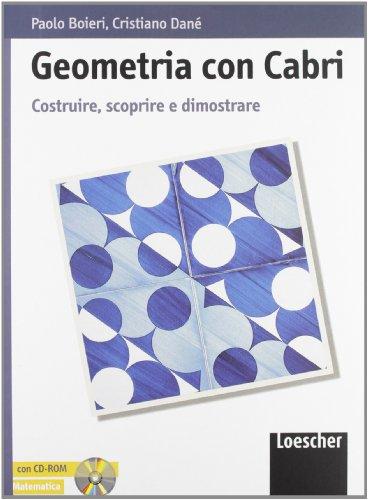 Geometria con Cabri. Per le Scuole superiori. Con CD-ROM