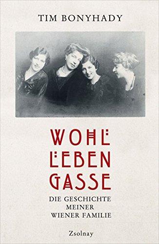 Wohllebengasse: Die Geschichte meiner Wiener Familie