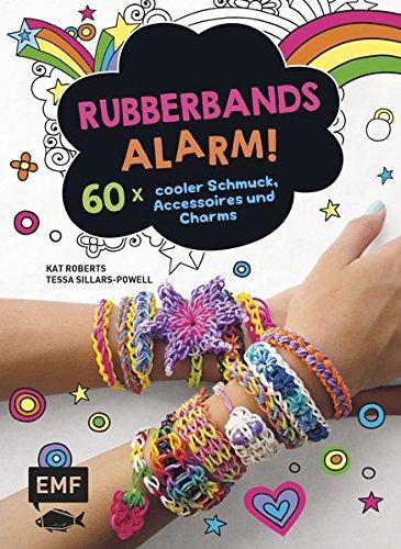 Rubberbands-Alarm!: 60x cooler Schmuck, Accessoires und Charms