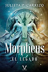 Morpheus: El legado par  Julieta P. Carrizo