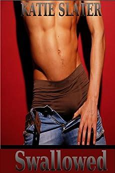 Swallowed - Gay Romance, XXX, Erotica (English Edition) par [Slater, Katie]