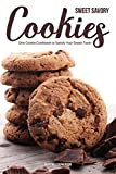 Sweet Savory Cookies: One Cookie Cookbook to Satisfy Your Sweet Tooth