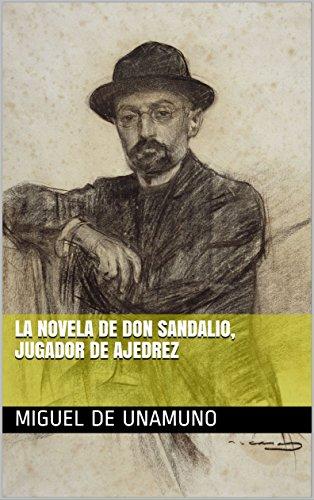 La novela de don Sandalio, jugador de ajedrez por Miguel de Unamuno