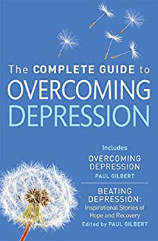 The Complete Guide to Overcoming Depression: (ebook bundle) (Overcoming Books) by [Gilbert, Paul]
