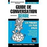 Guide de conversation Français-Serbe et vocabulaire thématique de 3000 mots