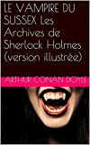 LE VAMPIRE DU SUSSEX Les Archives de Sherlock Holmes (version illustrée)