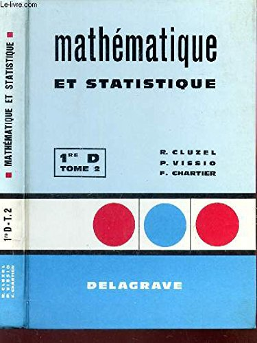 MATHEMATIQUE ET STATISTIQUE - CLASSE DE 1ere D - TOME 2.