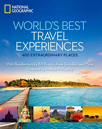 World's Best Travel Experiences: 400 Extraordinary Places (National Geographic) (Book-maps Coffee Table)