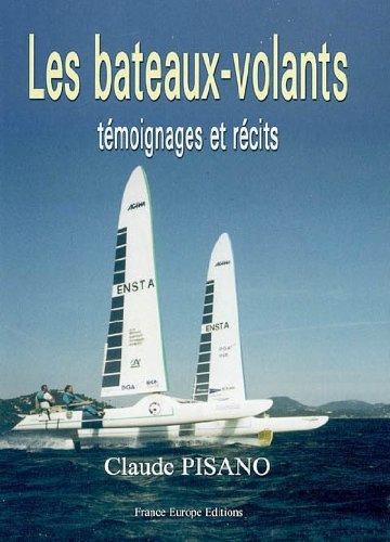 Les bateaux-volants : Témoignages et récits