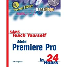 Sams Teach Yourself Adobe Premiere Pro in 24 Hours 1st edition by Sengstack, Jeff (2004) Paperback