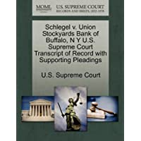 Schlegel V. Union Stockyards Bank of Buffalo, N y U.S. Supreme Court Transcript of Record (Union Stockyards)