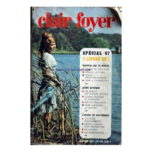 CLAIR FOYER [No 148] du 01/01/1967 - FEMMES E TOUS PAYS - DEMAIN - LA CHINE - OCEAN - ESPOIR DE L'HOMME - USINE A CHAMPIGNONS - BONNES PHOTOS - CUISINE EXOTIQUE - TRICOTS - LA MAISON - L'AVENIR DE NOS ENFANTS.