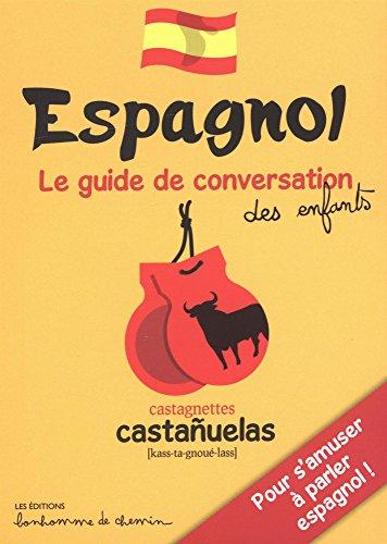 ESPAGNOL GUIDE DE CONVERSATION DES ENFANTS par Collectif
