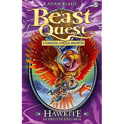 Hawkite. La Freccia Dell'aria: Beast Quest Vol. 26