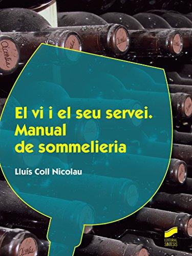 El vi i el seu servei. Manual de sommelieria (Hostelería y Turismo) por Lluís Coll Nicolau