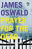 Prayer for the Dead: Inspector McLean 5 (Inspector Mclean Mystery) (English Edition)