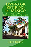 Book cover image for Living or Retiring in Mexico: All you need to know before you go