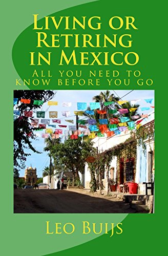 living-or-retiring-in-mexico-all-you-need-to-know-before-you-go-english-edition