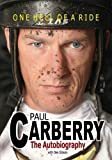 Paul Carberry - Autobiography: One Hell of a Ride by Gibson, Des (2011) Hardcover