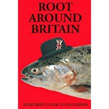Root Around Britain: Henry Root's Guide to Englishness