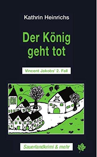 der-knig-geht-tot-vincent-jakobs-2-fall-sauerlandkrimi-und-mehr