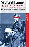Der Hauslehrer: Die Geschichte eines Kriminalfalls.  Erziehung, Sexualität und Medien um 1900 (suhrkamp taschenbuch) - Michael Hagner