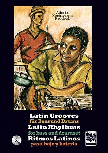 Latin Grooves für Bass und Drums, Latin rhythms for Bass & Drumset, Ritmos Latinos para Bajo y Bateria: 20 Latin rhythms with CD
