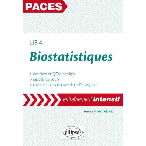 Biostatistiques UE4 PACES Entraînement Intentsif Exercices & QCM Corrigés Rappels de Cours
