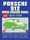 Porsche 912 Owners Workshop Manual 1965-1969: Workshop Manual