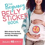 The Pregnancy Belly Sticker Book: With stickers for dad, grandpa, grandma and the new baby!