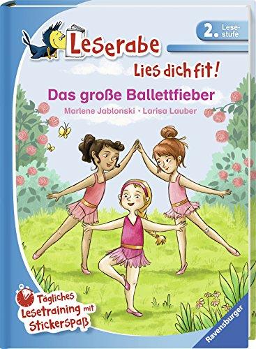 Das große Ballettfieber: Tägliches Lesetraining mit Stickerspaß (Leserabe - Lies dich fit)